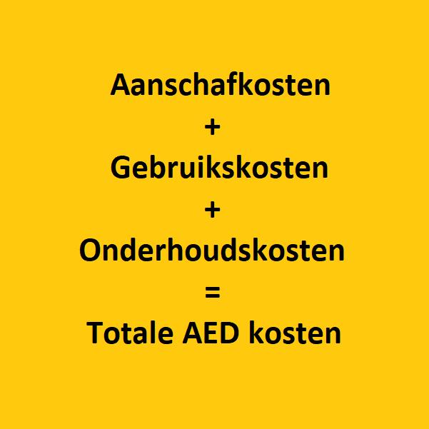 AED kosten = Aanschafkosten + Gebruikskosten + Onderhoudskosten